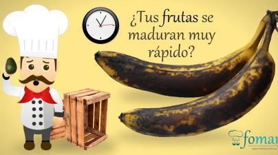 tus Frutas se maduran muy rápido